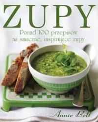 Zupy. Ponad 100 przepisów na smaczne inspirujące zupy - okładka książki