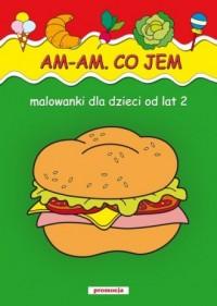 Am-am Co jem Malowanki od lat 2 - okładka książki