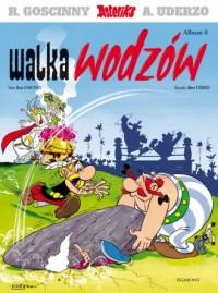 Asteriks. Album 6. Walka wodzów - okładka książki