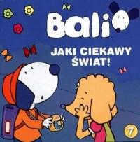 Bali cz. 7. Jaki ciekawy świat - okładka książki