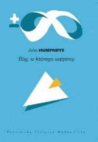 Bóg w którego wątpimy - John Humphrys - okładka książki