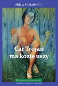 Car Trojan ma kozie uszy - okładka książki