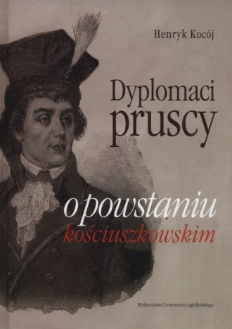 Dyplomaci pruscy o powstaniu kościuszkowskim - okładka książki