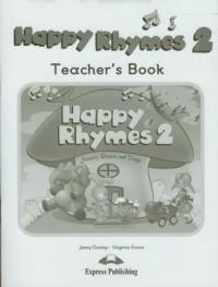 Happy Rhymes 2. Teacher s Book - okładka podręcznika