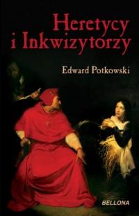 Heretycy i inkwizytorzy - Edward - okładka książki