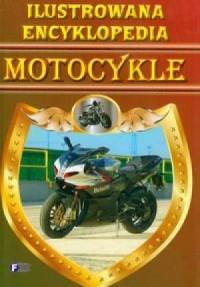 Ilustrowana encyklopedia. Motocykle - okładka książki