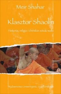 Klasztor Shaolin. Historia, religia - okładka książki