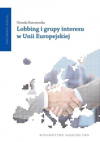 Lobbing i grupy interesu w Unii - okładka książki