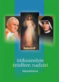 Miłosierdzie źródłem nadziei - - okładka książki