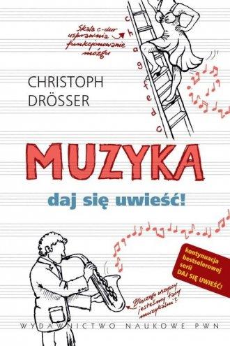 Muzyka. Daj się uwieść! - okładka książki