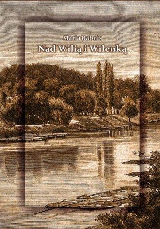 Nad Wilią i Wilenką - okładka książki