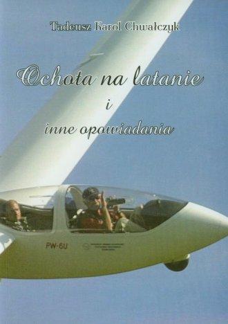 Ochota na latanie i inne opowiadania - okładka książki