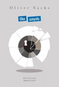 Oko umysłu - Oliver Sacks - okładka książki