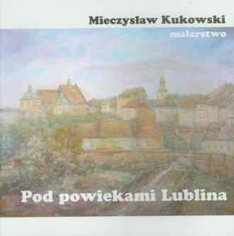 Pod powiekami Lublina. Prezentacja - okładka książki