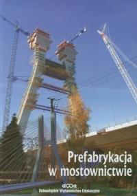 Prefabrykacja w mostownictwie - - okładka książki