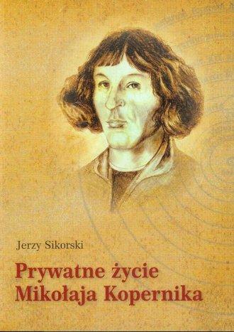 Prywatne życie Mikołaja Kopernika - okładka książki