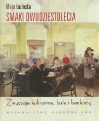 Smaki dwudziestolecia - Maja Łozińska - okładka książki