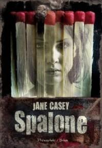 Spalone - Jane Casey - okładka książki