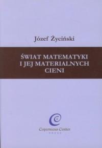Świat matematyki i jej materialnych cieni - okładka książki