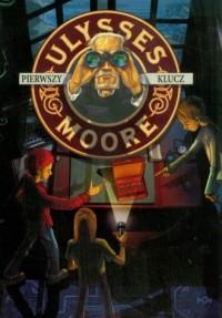Ulysses Moore. Tom 6. Pierwszy klucz - okładka książki