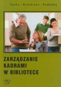Zarządzanie kadrami w bibliotece - okładka książki