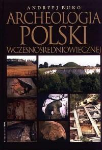 Archeologia Polski wczesnośredniowiecznej - okładka książki