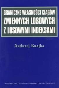 Graniczne własności ciągów zmiennych losowych z losowymi indeksami - okładka książki