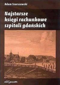 Najstarsze księgi rachunkowe szpitali gdańskich - okładka książki