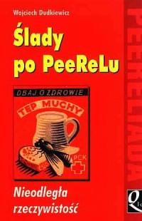 Ślady po PeeReLu. Nieodległa rzeczywistość - okładka książki