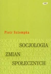 okładka książki - Socjologia zmian społecznych