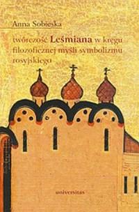Twórczość Leśmiana w kręgu filozoficznej myśli symbolizmu rosyjskiego - okładka książki