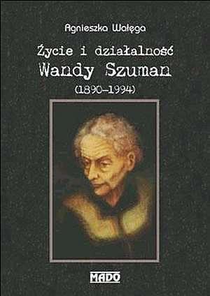 Życie i działalność Wandy Szuman - okładka książki