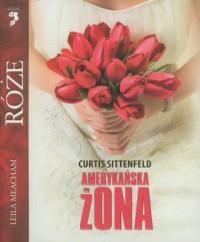 Amerykańska żona. Seria: Róże - okładka książki