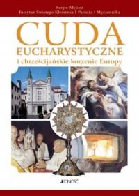 Cuda Eucharystyczne i chrześcijańskie - okładka książki