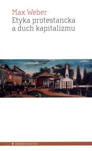 Etyka protestancka a duch kapitalizmu - okładka książki