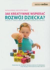 Jak kreatywnie wspierać rozwój - okładka książki