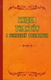 Księga toastów i powiedzeń biesiadnych - okładka książki