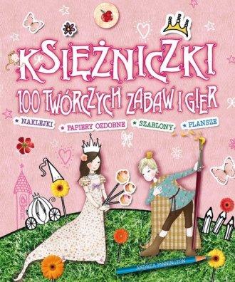 Księżniczki. 100 twórczych zabaw - okładka książki