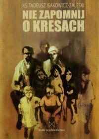 Nie zapomnij o Kresach - okładka książki