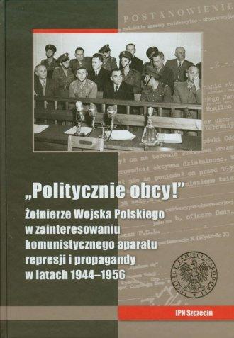 Politycznie obcy! Żołnierze Wojska - okładka książki
