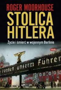 Stolica Hitlera. Życie i śmierć w wojennym Berlinie - okładka książki
