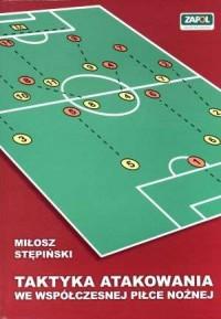 Taktyka atakowania we współczesnej piłce nożnej - okładka książki