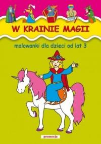 W krainie magii. Malowanki od lat - okładka książki