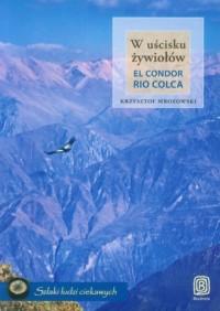W uścisku żywiołów. El Condor Rio - okładka książki