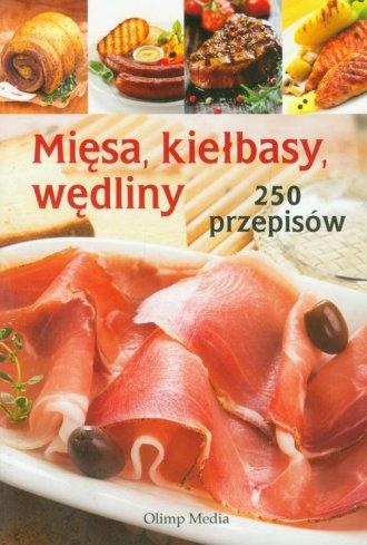 Mi�sa, kie�basy, w�dliny 250 przepis�w
