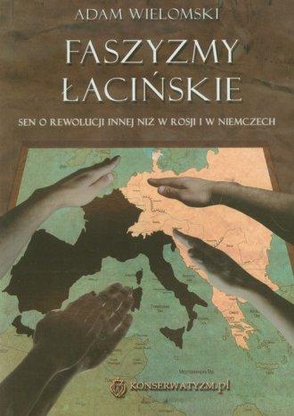 Faszyzmy łacińskie. Sen o rewolucji - okładka książki