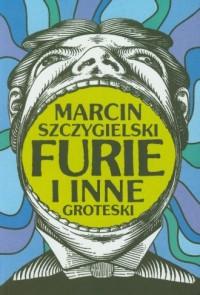 Furie i inne groteski - okładka książki