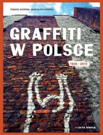 Graffiti w Polsce 1940-2010 - okładka książki