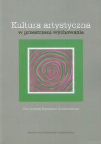 Kultura artystyczna w przestrzeni wychowania - okładka książki