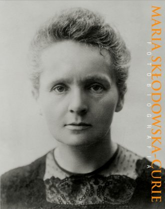 Maria Skłodowska-Curie. Fotobiografia - okładka książki